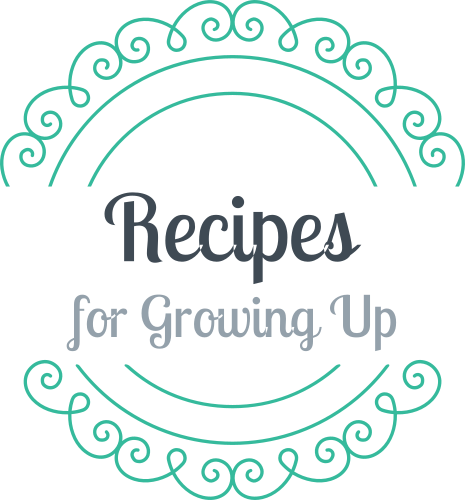 Recipes for Growing Up